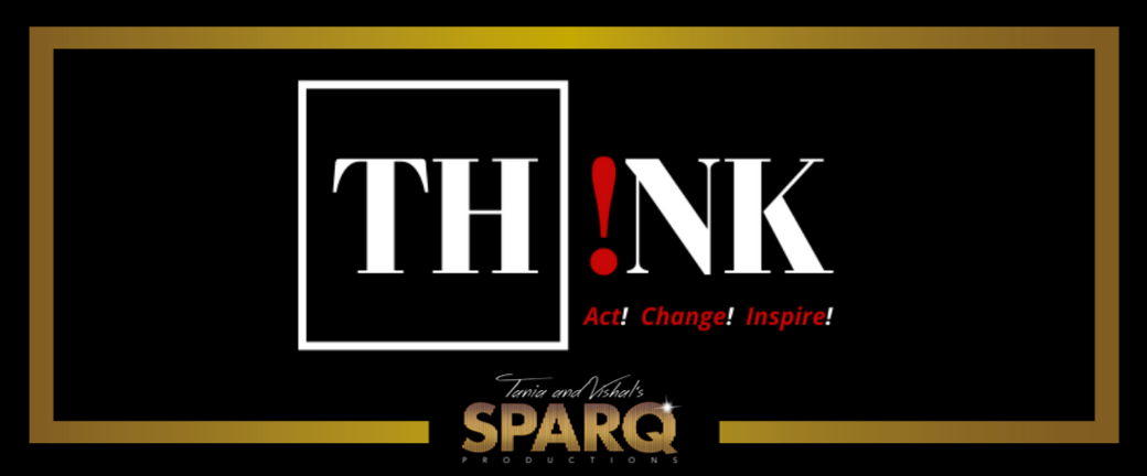 TH!NK - Act! Change! Inspire!